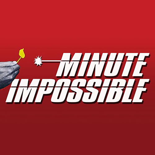 Minute Impossible